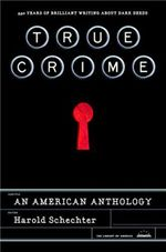 "cover of ""True Crime"" by Harold Schechter"
